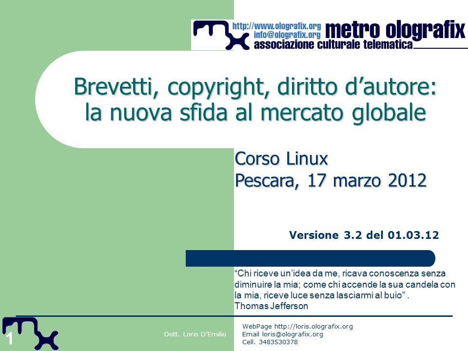 1 Brevetti, copyright, diritto d'autore: la nuova sfida al mercato globale Dott.