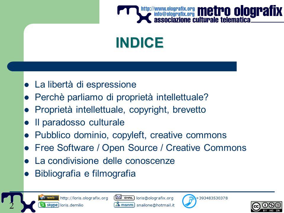 2 INDICE La libertà di espressione Perchè parliamo di proprietà intellettuale.