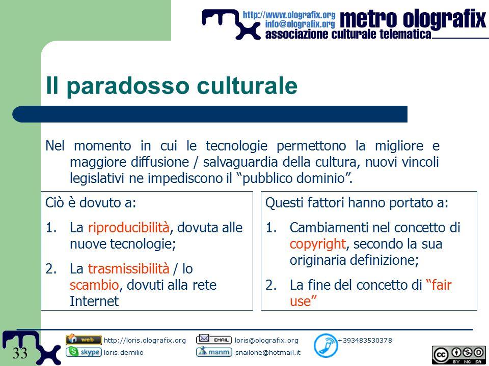 33 Il paradosso culturale Nel momento in cui le tecnologie permettono la migliore e maggiore diffusione / salvaguardia della cultura, nuovi vincoli legislativi ne impediscono il pubblico dominio .