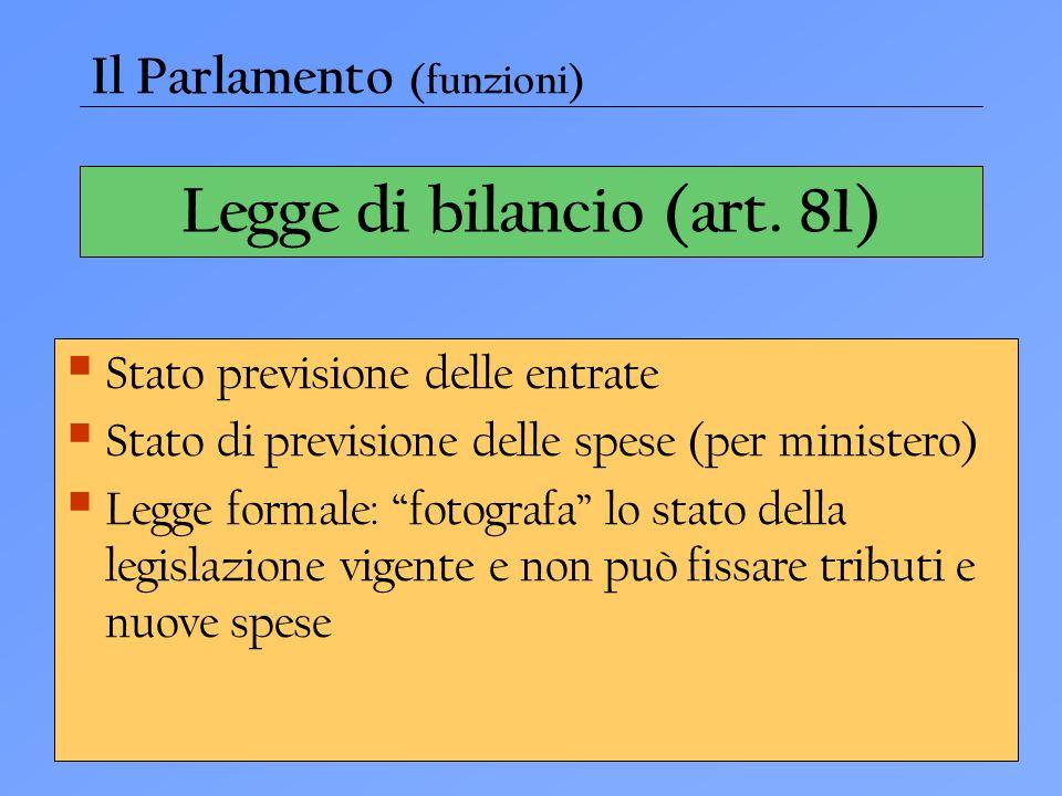 """Legge di bilancio (art. 81)  Stato previsione delle entrate  Stato di previsione delle spese (per ministero)  Legge formale: """"fotografa"""" lo stato d"""