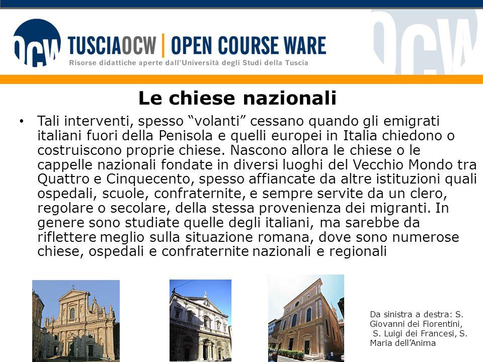 Le chiese nazionali Tali interventi, spesso volanti cessano quando gli emigrati italiani fuori della Penisola e quelli europei in Italia chiedono o costruiscono proprie chiese.