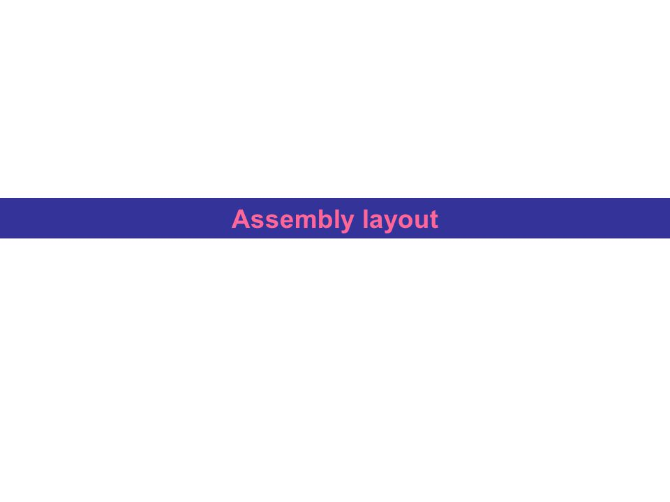 Assembly layout