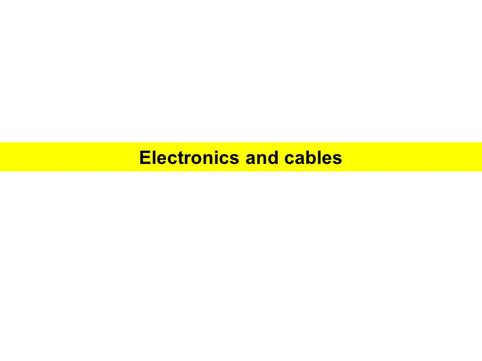 Electronics and cables