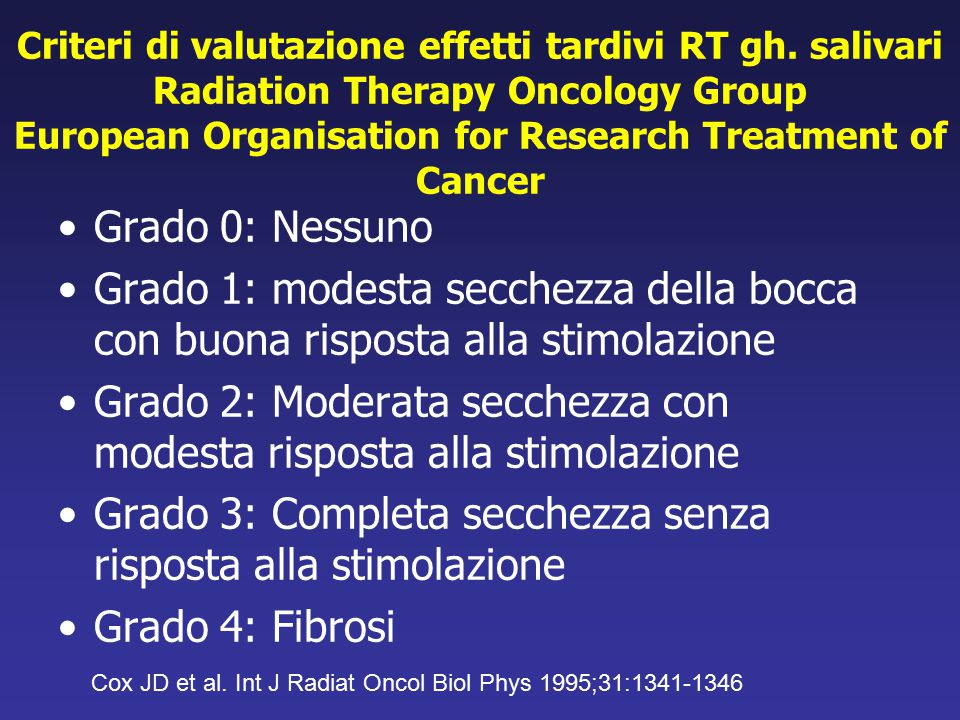 Criteri di valutazione effetti tardivi RT gh. salivari Radiation Therapy Oncology Group European Organisation for Research Treatment of Cancer Grado 0