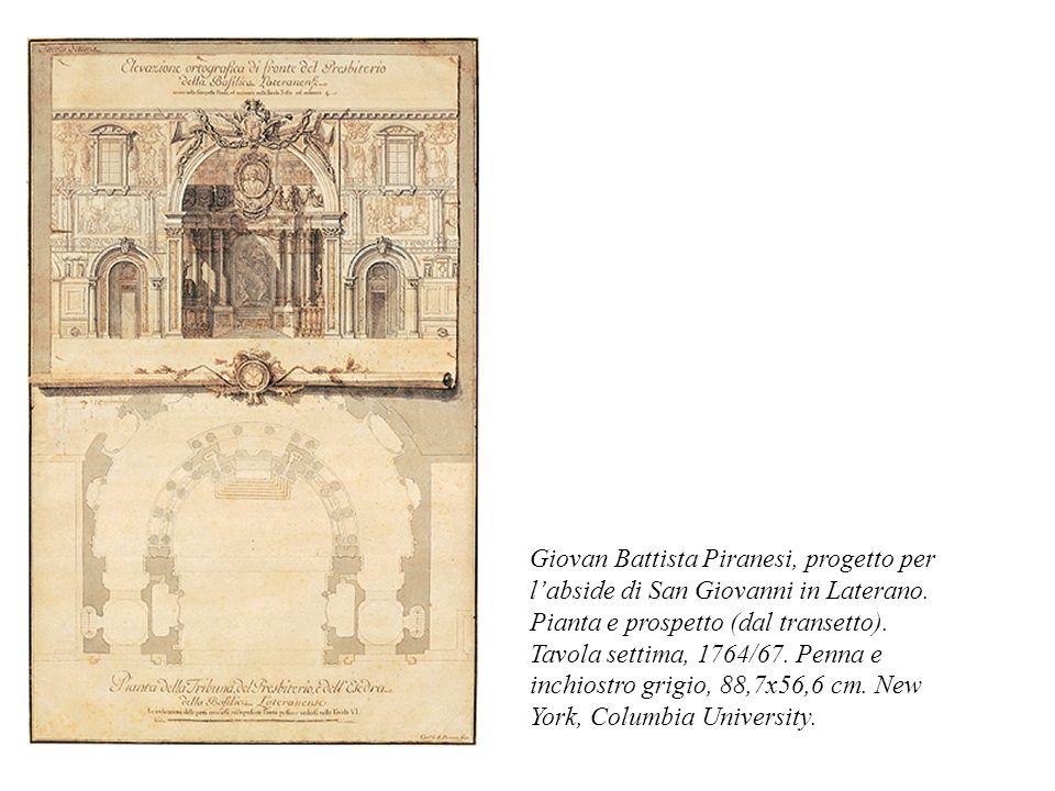 Giovan Battista Piranesi, progetto per l'abside di San Giovanni in Laterano. Pianta e prospetto (dal transetto). Tavola settima, 1764/67. Penna e inch