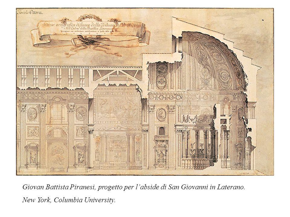 Giovan Battista Piranesi, progetto per l'abside di San Giovanni in Laterano. New York, Columbia University.