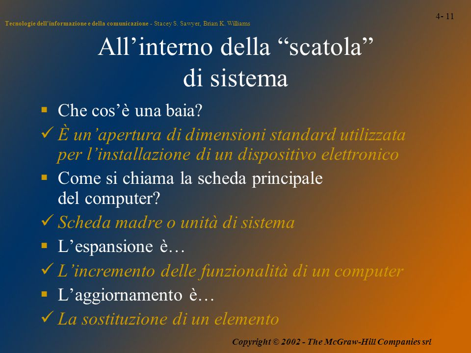 4- 11 Tecnologie dell'informazione e della comunicazione - Stacey S. Sawyer, Brian K. Williams Copyright © 2002 - The McGraw-Hill Companies srl All'in