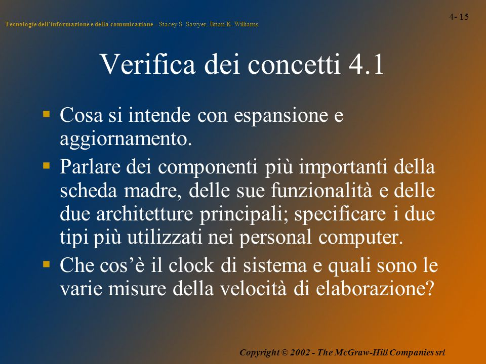 4- 15 Tecnologie dell'informazione e della comunicazione - Stacey S. Sawyer, Brian K. Williams Copyright © 2002 - The McGraw-Hill Companies srl Verifi