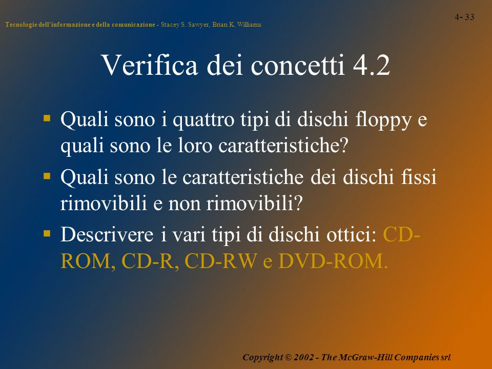 4- 33 Tecnologie dell'informazione e della comunicazione - Stacey S. Sawyer, Brian K. Williams Copyright © 2002 - The McGraw-Hill Companies srl Verifi