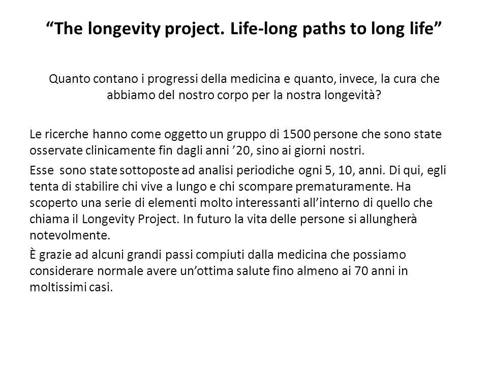 """""""The longevity project. Life-long paths to long life"""" Quanto contano i progressi della medicina e quanto, invece, la cura che abbiamo del nostro corpo"""