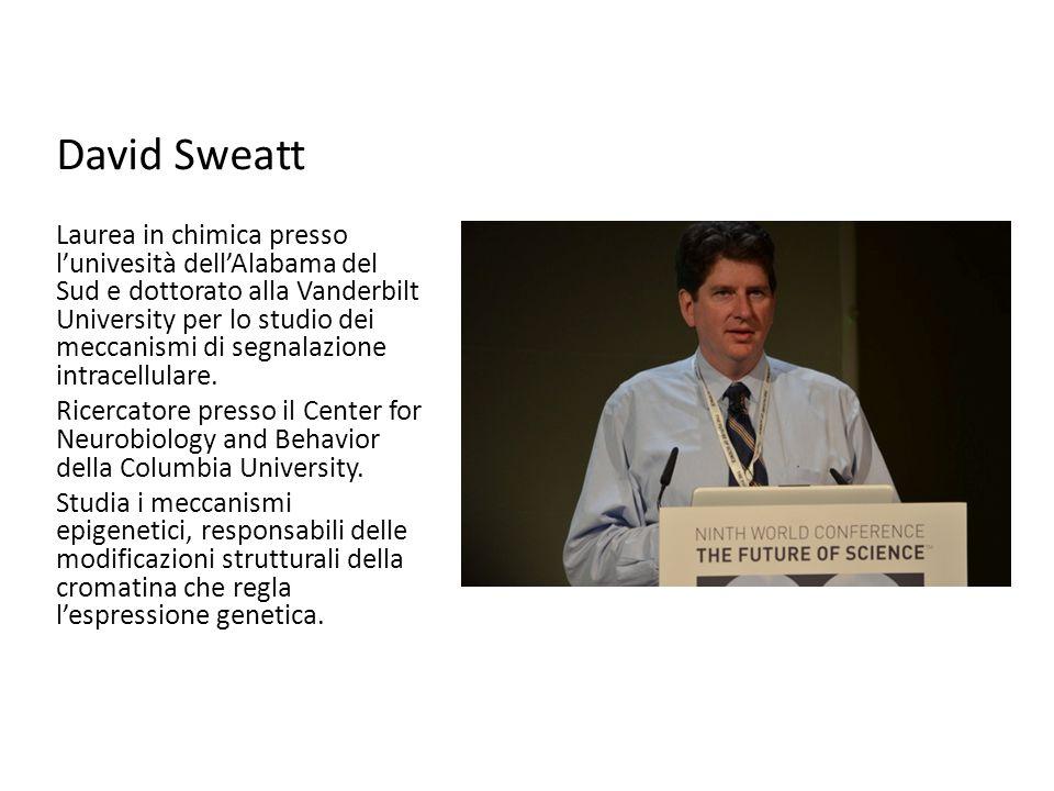 David Sweatt Laurea in chimica presso l'univesità dell'Alabama del Sud e dottorato alla Vanderbilt University per lo studio dei meccanismi di segnalaz