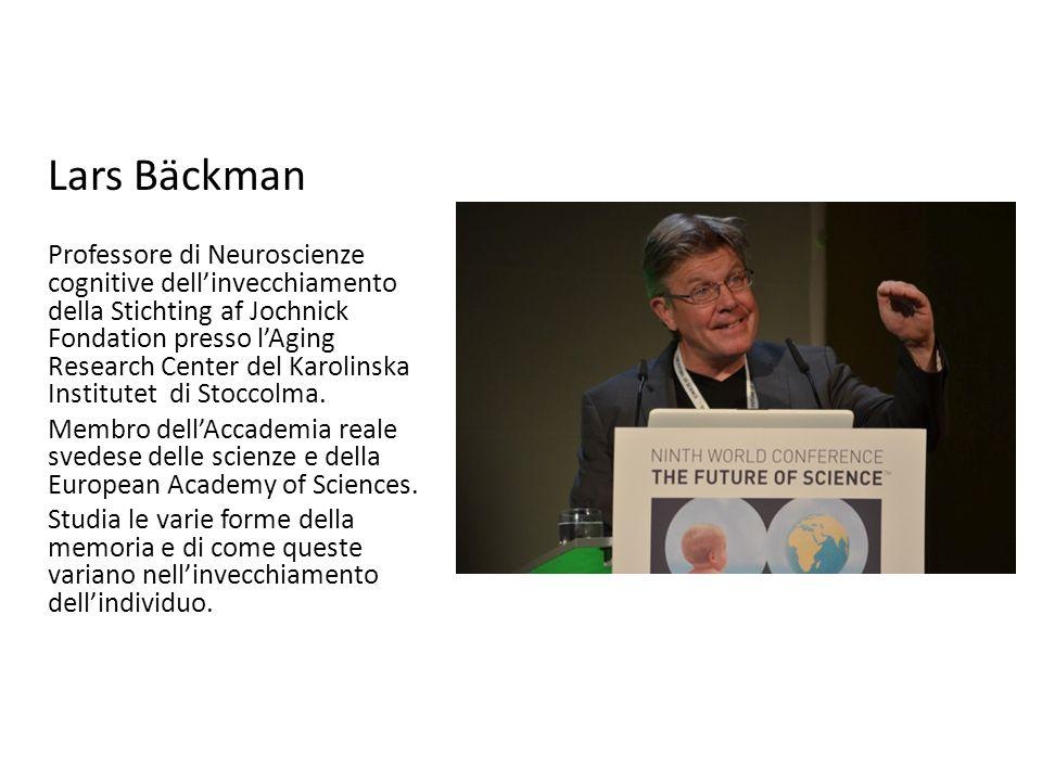 Lars Bäckman Professore di Neuroscienze cognitive dell'invecchiamento della Stichting af Jochnick Fondation presso l'Aging Research Center del Karolin