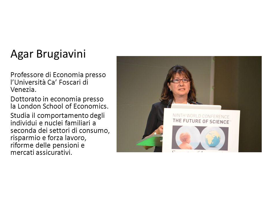 Agar Brugiavini Professore di Economia presso l'Università Ca' Foscari di Venezia. Dottorato in economia presso la London School of Economics. Studia