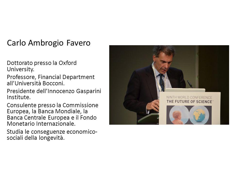 Carlo Ambrogio Favero Dottorato presso la Oxford University. Professore, Financial Department all'Università Bocconi. Presidente dell'Innocenzo Gaspar