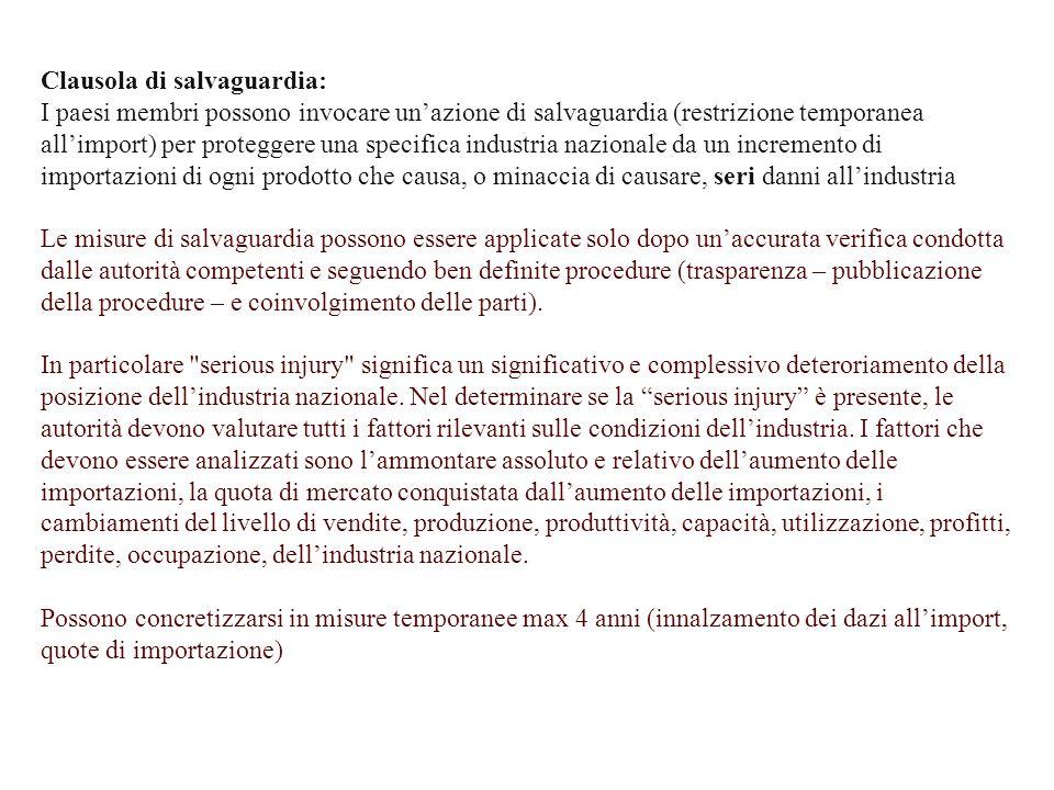 Clausola di salvaguardia: I paesi membri possono invocare un'azione di salvaguardia (restrizione temporanea all'import) per proteggere una specifica i