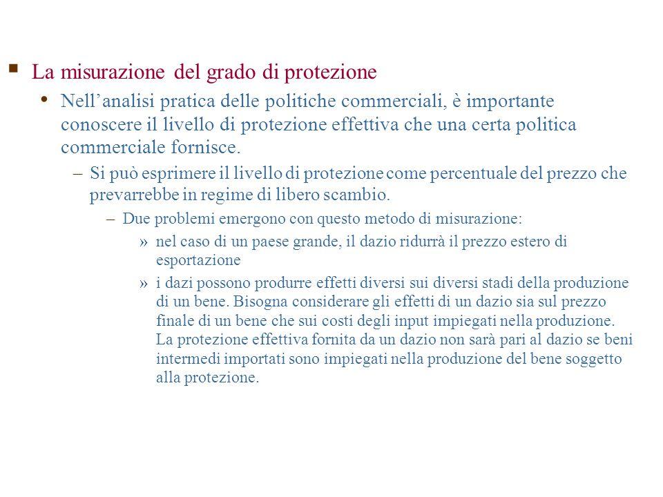  La misurazione del grado di protezione Nell'analisi pratica delle politiche commerciali, è importante conoscere il livello di protezione effettiva c