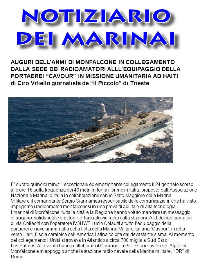 Faremo più del nostro dovere – ha risposto il comandante della Cavour , il Capitano di Vascello Gianluigi Reversi – tenendo alto il nome dell'Italia.