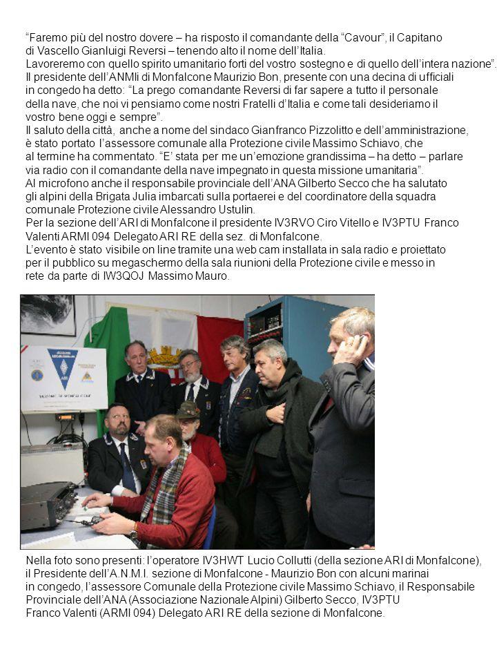 """""""Faremo più del nostro dovere – ha risposto il comandante della """"Cavour"""", il Capitano di Vascello Gianluigi Reversi – tenendo alto il nome dell'Italia"""