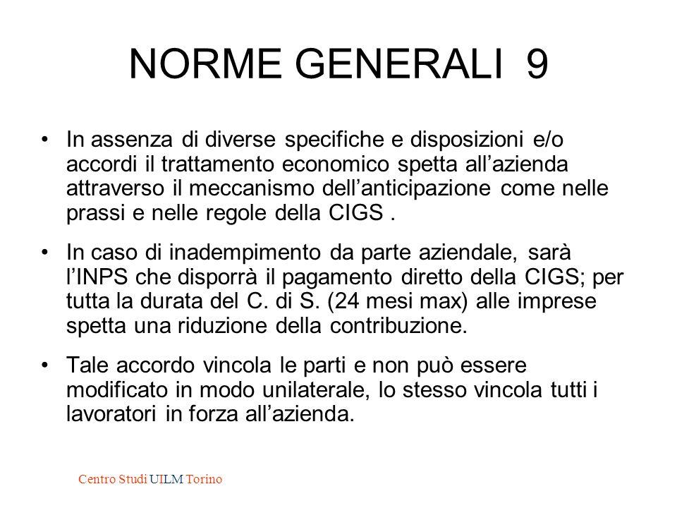 NORME GENERALI 9 In assenza di diverse specifiche e disposizioni e/o accordi il trattamento economico spetta all'azienda attraverso il meccanismo dell