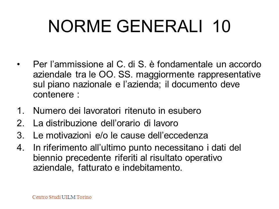 NORME GENERALI 10 Per l'ammissione al C. di S. è fondamentale un accordo aziendale tra le OO. SS. maggiormente rappresentative sul piano nazionale e l