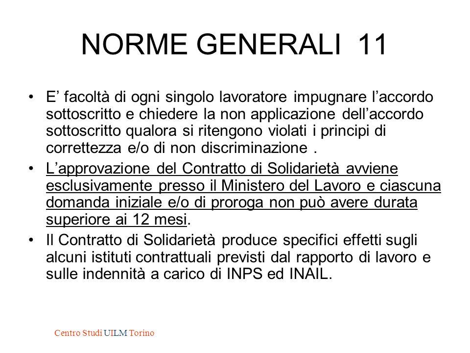NORME GENERALI 11 E' facoltà di ogni singolo lavoratore impugnare l'accordo sottoscritto e chiedere la non applicazione dell'accordo sottoscritto qual