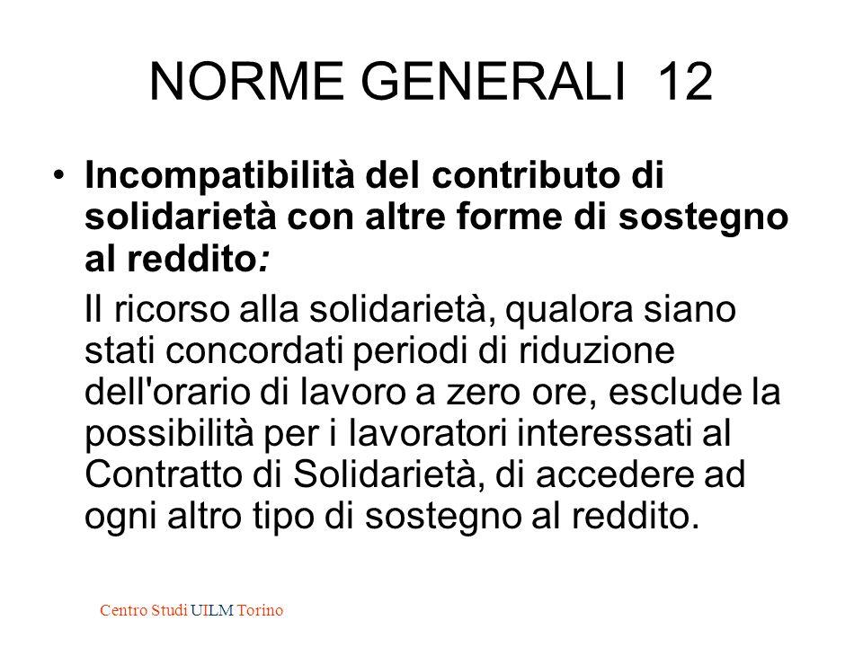 NORME GENERALI 12 Incompatibilità del contributo di solidarietà con altre forme di sostegno al reddito: Il ricorso alla solidarietà, qualora siano sta