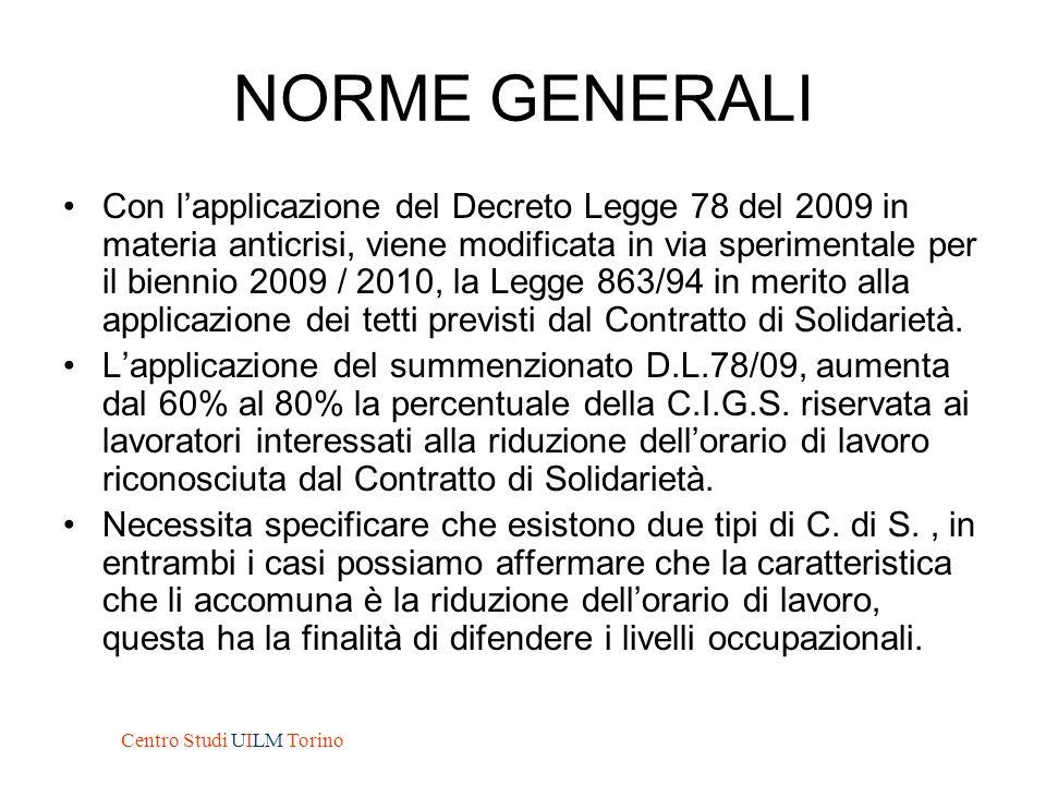 NORME GENERALI Con l'applicazione del Decreto Legge 78 del 2009 in materia anticrisi, viene modificata in via sperimentale per il biennio 2009 / 2010,