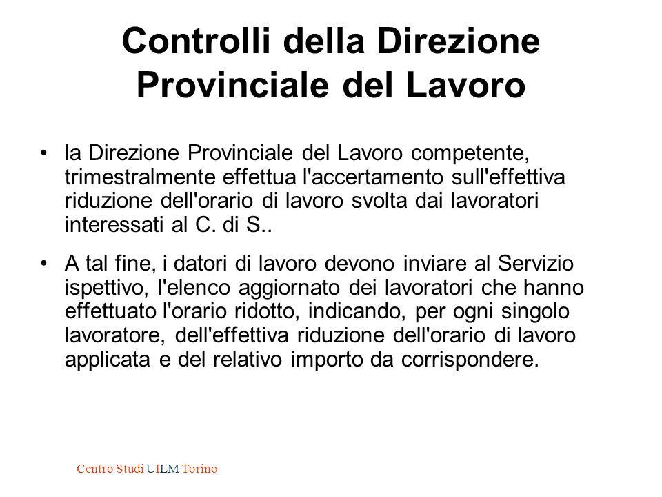 Controlli della Direzione Provinciale del Lavoro la Direzione Provinciale del Lavoro competente, trimestralmente effettua l'accertamento sull'effettiv