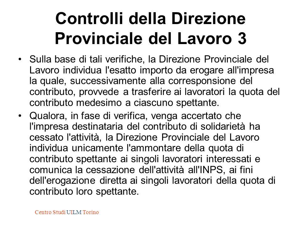 Controlli della Direzione Provinciale del Lavoro 3 Sulla base di tali verifiche, la Direzione Provinciale del Lavoro individua l'esatto importo da ero