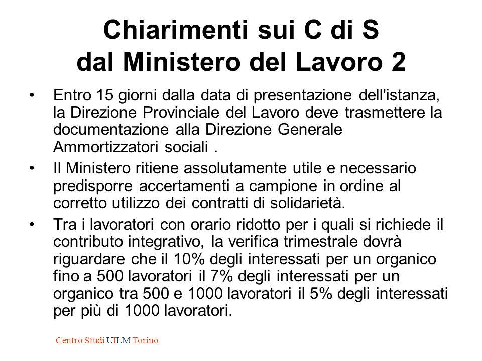 Chiarimenti sui C di S dal Ministero del Lavoro 2 Entro 15 giorni dalla data di presentazione dell'istanza, la Direzione Provinciale del Lavoro deve t