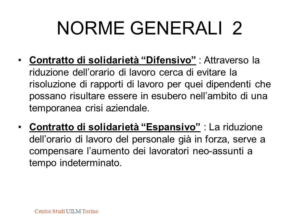"""NORME GENERALI 2 Contratto di solidarietà """"Difensivo"""" : Attraverso la riduzione dell'orario di lavoro cerca di evitare la risoluzione di rapporti di l"""