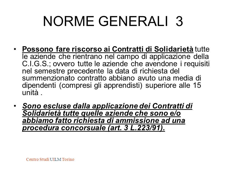 NORME GENERALI 3 Possono fare riscorso ai Contratti di Solidarietà tutte le aziende che rientrano nel campo di applicazione della C.I.G.S.; ovvero tut