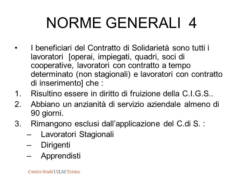 NORME GENERALI 5 Il Contratto di Solidarietà ha una durata variabile tra i 12 ed i 24 mesi, prorogabile, in casi particolari, per ulteriori 24 mesi (36 mesi per le aziende del sud Italia).