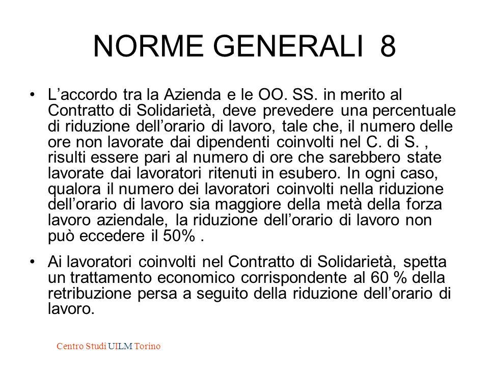 NORME GENERALI 8 L'accordo tra la Azienda e le OO. SS. in merito al Contratto di Solidarietà, deve prevedere una percentuale di riduzione dell'orario