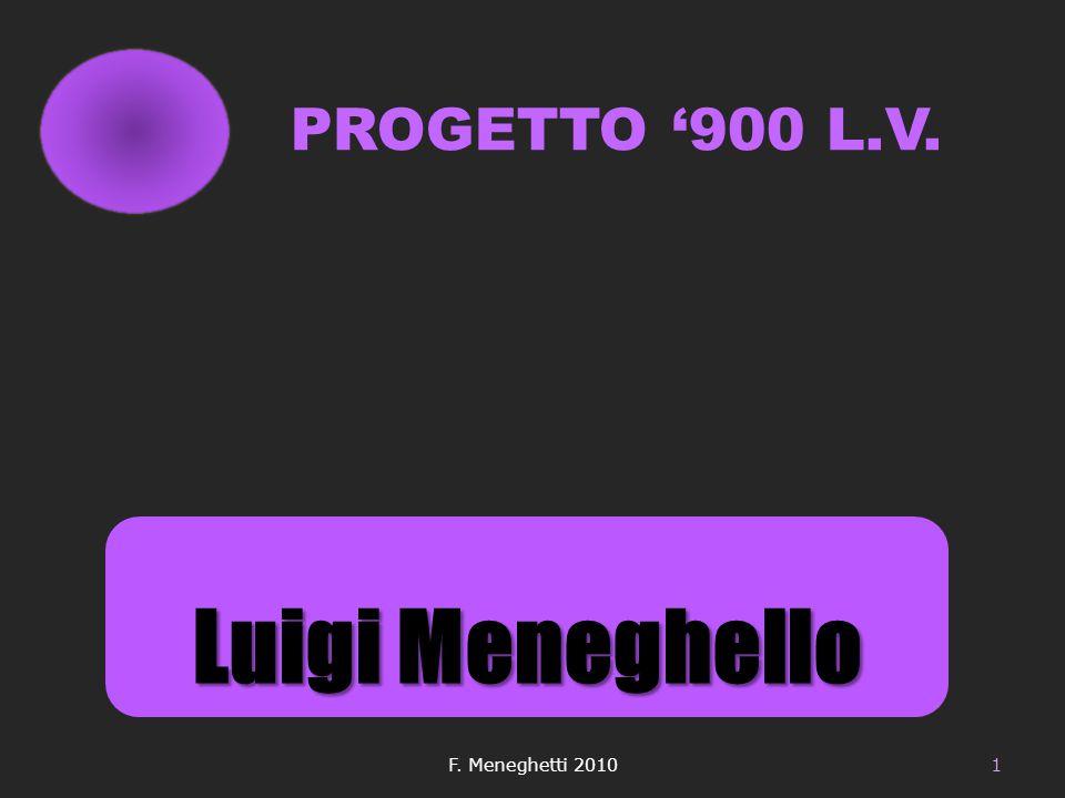 Luigi Meneghello F. Meneghetti 20101 PROGETTO '900 L.V.