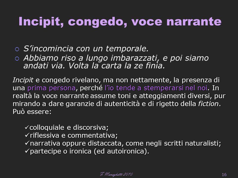 F. Meneghetti 2010 16 Incipit, congedo, voce narrante  S'incomincia con un temporale.