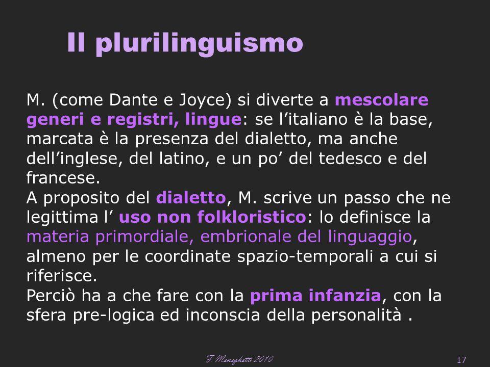 F. Meneghetti 2010 17 Il plurilinguismo M.