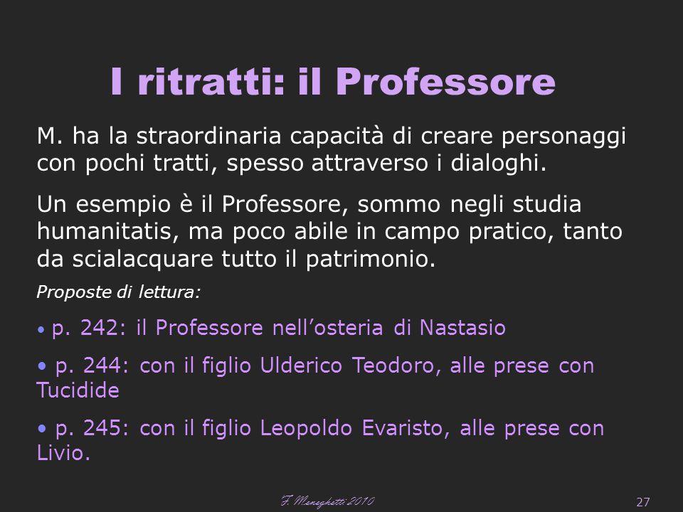 F. Meneghetti 2010 27 I ritratti: il Professore M.