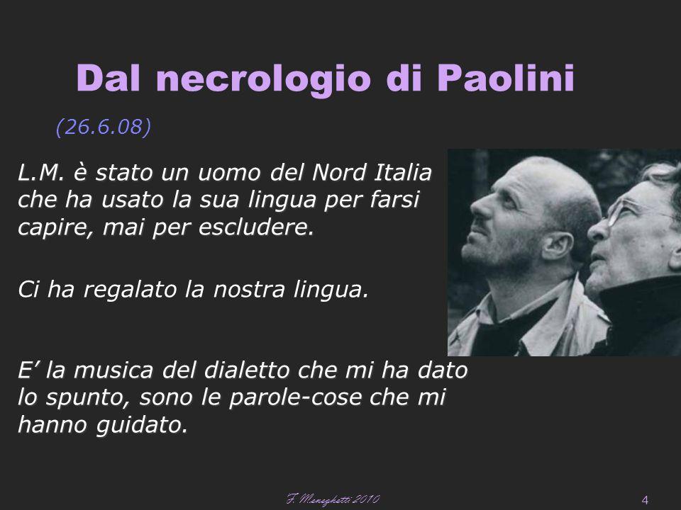 F. Meneghetti 2010 4 Dal necrologio di Paolini (26.6.08) L.M.
