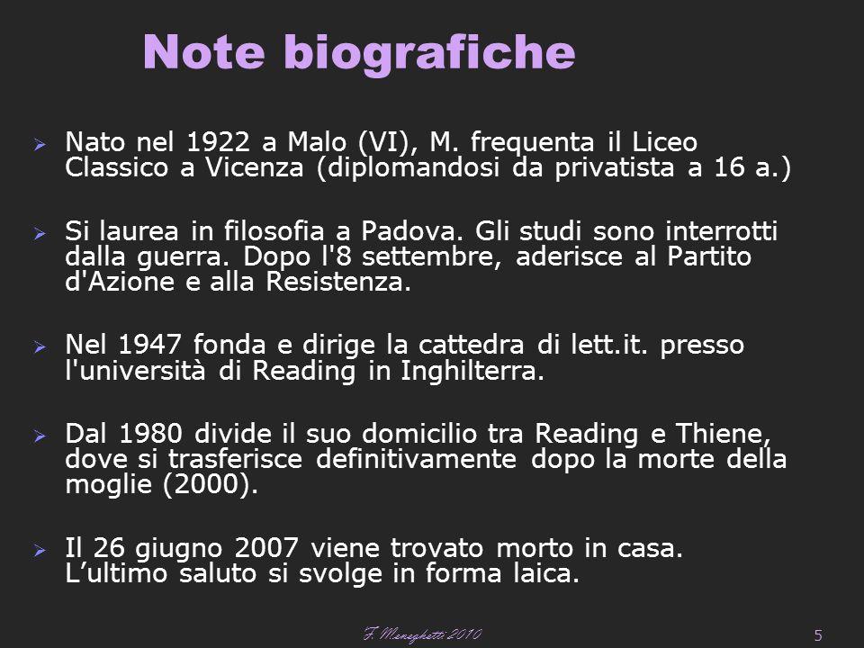 F. Meneghetti 2010 5 Note biografiche  Nato nel 1922 a Malo (VI), M.