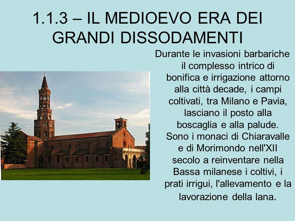 Durante le invasioni barbariche il complesso intrico di bonifica e irrigazione attorno alla città decade, i campi coltivati, tra Milano e Pavia, lasci