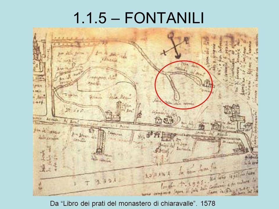 """Da """"Libro dei prati del monastero di chiaravalle"""". 1578 1.1.5 – FONTANILI"""
