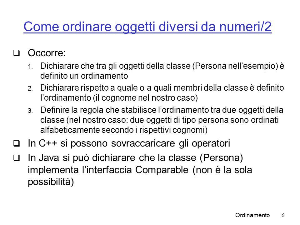 Ordinamento6 Come ordinare oggetti diversi da numeri/2  Occorre: 1.