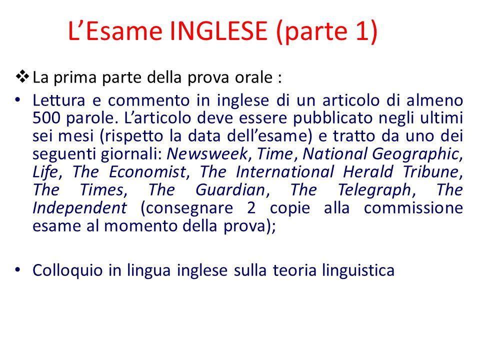 L'Esame INGLESE (parte 1)  La prima parte della prova orale : Lettura e commento in inglese di un articolo di almeno 500 parole.