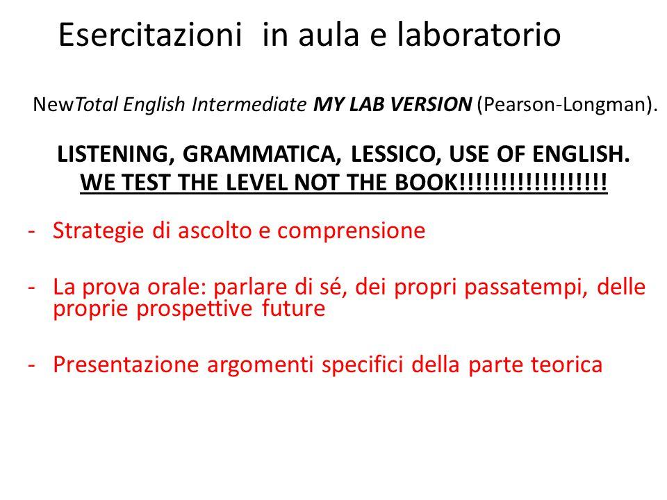 Esercitazioni in aula e laboratorio NewTotal English Intermediate MY LAB VERSION (Pearson-Longman).