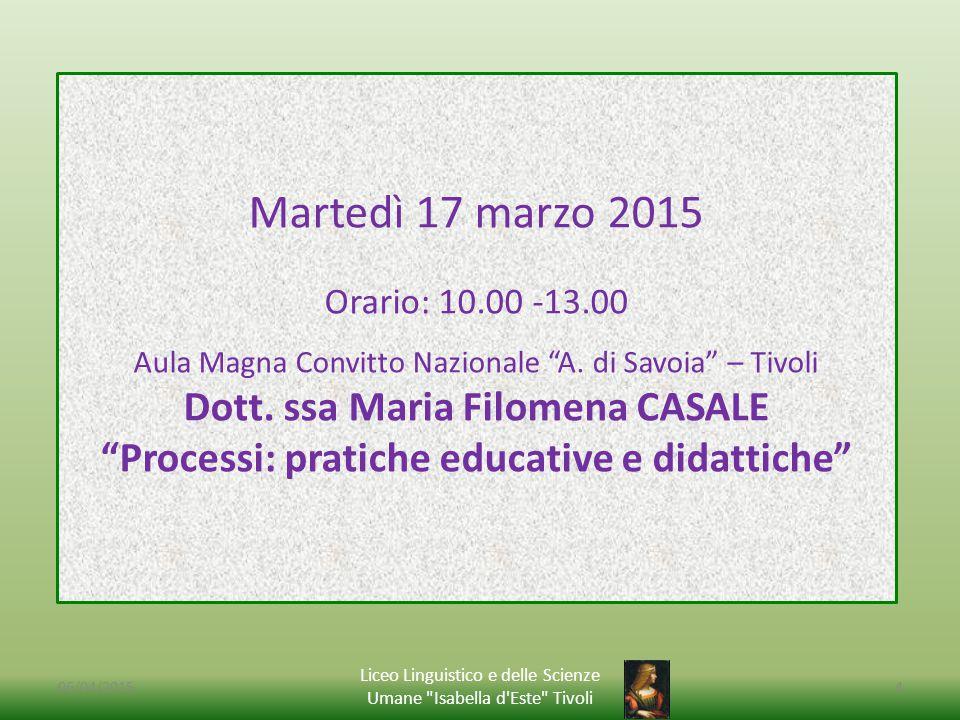 06/04/2015 Liceo Linguistico e delle Scienze Umane Isabella d Este Tivoli 4 Martedì 17 marzo 2015 Orario: 10.00 -13.00 Aula Magna Convitto Nazionale A.