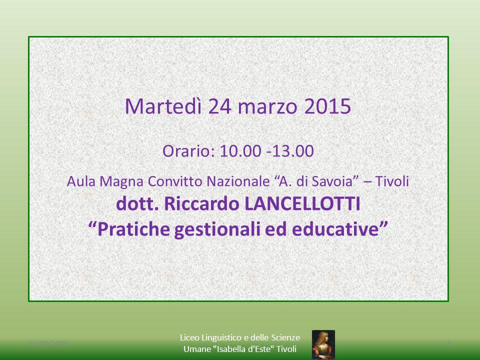 06/04/2015 Liceo Linguistico e delle Scienze Umane Isabella d Este Tivoli 5 Martedì 24 marzo 2015 Orario: 10.00 -13.00 Aula Magna Convitto Nazionale A.