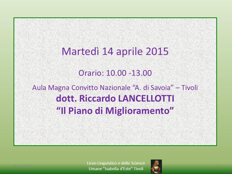 06/04/2015 Liceo Linguistico e delle Scienze Umane Isabella d Este Tivoli 6 Martedì 14 aprile 2015 Orario: 10.00 -13.00 Aula Magna Convitto Nazionale A.
