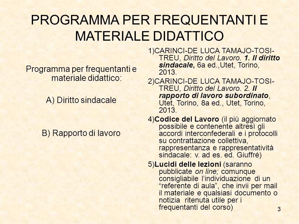 3 PROGRAMMA PER FREQUENTANTI E MATERIALE DIDATTICO Programma per frequentanti e materiale didattico: A) Diritto sindacale B) Rapporto di lavoro 1)CARI