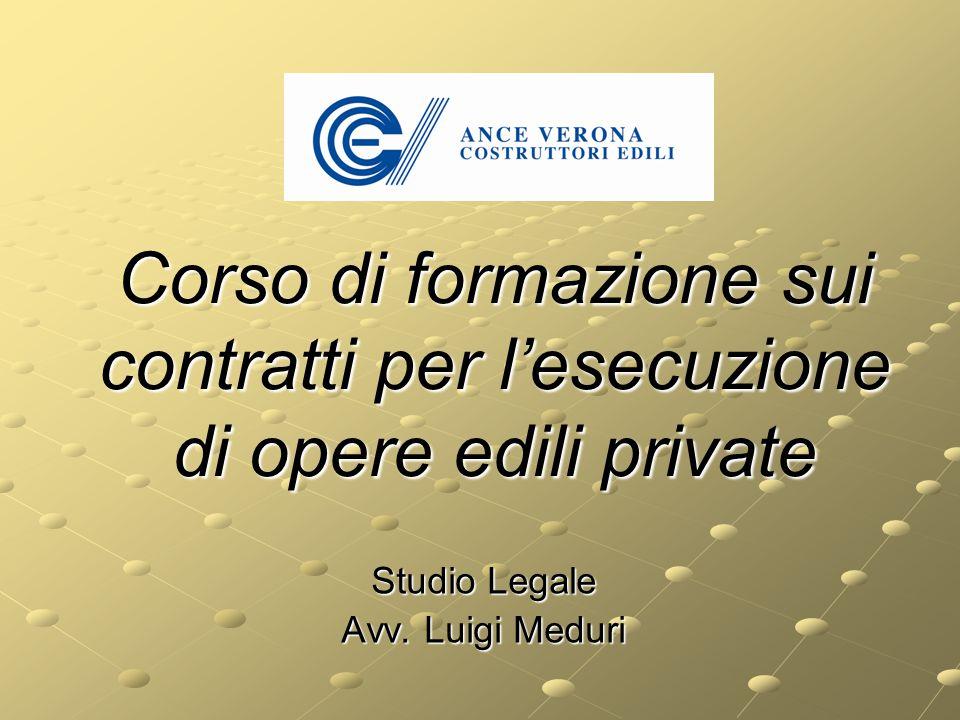 Corso di formazione sui contratti per l'esecuzione di opere edili private Studio Legale Avv. Luigi Meduri